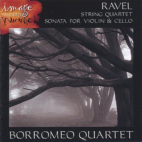 Play & Download RAVEL-String Quartet and Sonata for Violin and Cello by Borromeo String Quartet | Napster