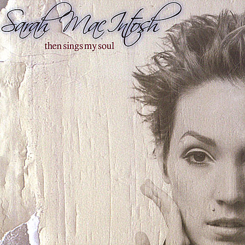 Play & Download Then Sings My Soul by Sarah Macintosh | Napster