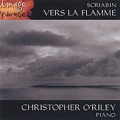 Play & Download SCRIABIN: Vers la flamme by Christopher O'Riley | Napster