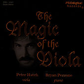 The Magic Of The Viola: Bach Bach/Gounod, Puccini, Debussy/Orff, Lara, Chopin, Mozart by Peter Hatch and Bryan Pezzone