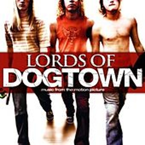 Play & Download Lords of Dogtown: Music From the Motion Picture by Various Artists | Napster