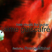 New Music For Guitar by Jaime Guiscafre
