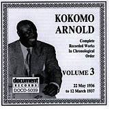 Play & Download Kokomo Arnold, Vol. 3: 1936 - 1937 by Kokomo Arnold | Napster