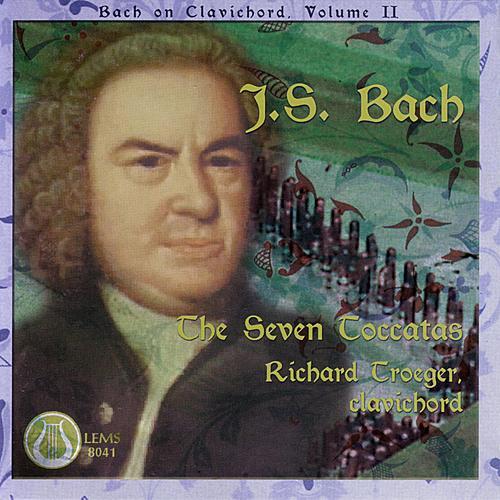 Johann Sebastian Bach: The Seven Toccatas, Bach On Clavichord Vol 2 by Johann Sebastian Bach