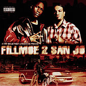 Fillmoe 2 San Jo by JT the Bigga Figga