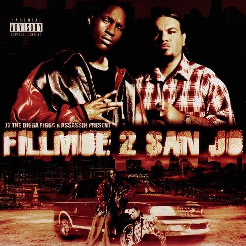 Play & Download Fillmoe 2 San Jo by JT the Bigga Figga | Napster
