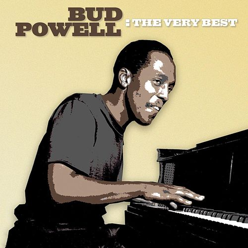 Play & Download The Very Best by Bud Powell | Napster