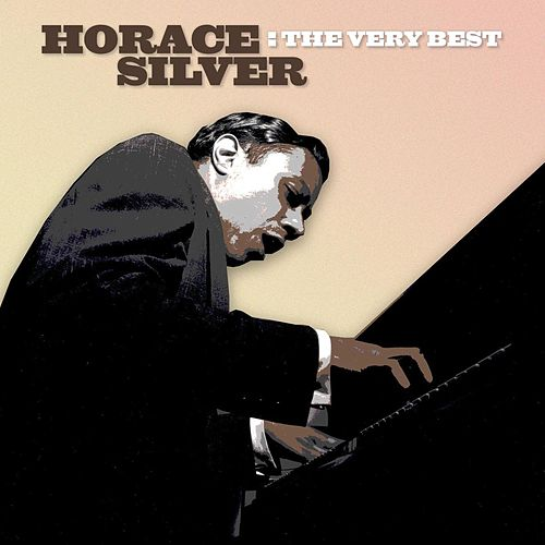 The Very Best by Horace Silver