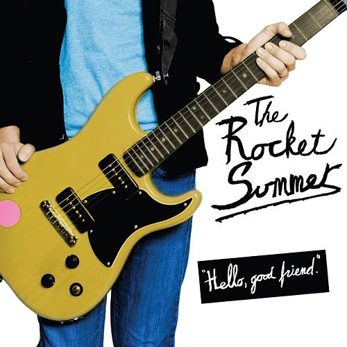 Play & Download Hello, Good Friend. by The Rocket Summer | Napster