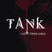 Play & Download I Love Them Girls by Tank | Napster