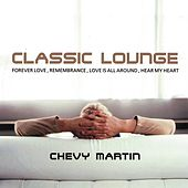 Classic Lounge by Chevy Martin