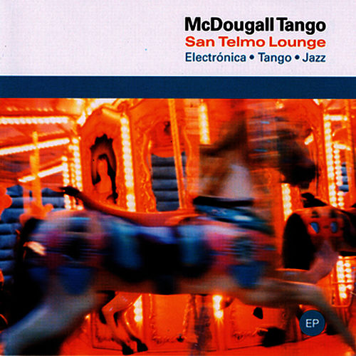 Play & Download Mc Dougall Tango by San Telmo Lounge | Napster
