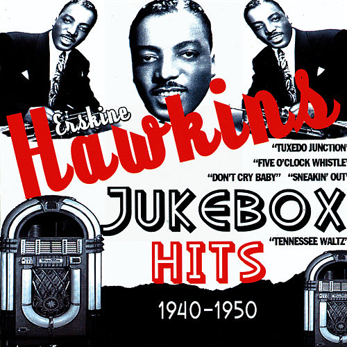 Play & Download Jukebox Hits 1940-1950 by Erskine Hawkins | Napster