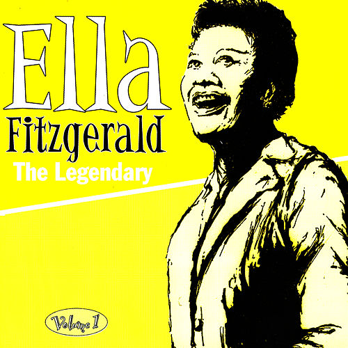 Play & Download The Legendary Volume 1 by Ella Fitzgerald | Napster