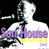 New York Central Live! by Son House