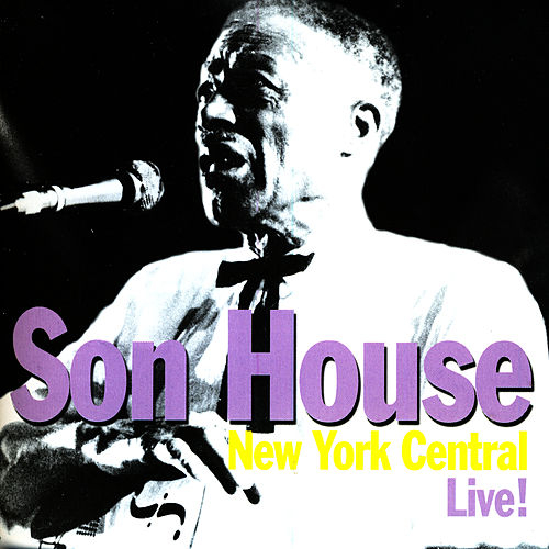 Play & Download New York Central Live! by Son House | Napster