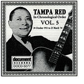Tampa Red Vol. 5 (1931 - 1934) by Tampa Red