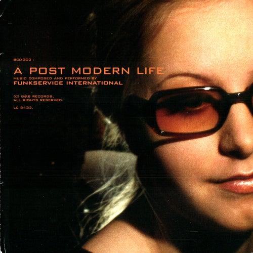 Post Modern Life by Funkservice International