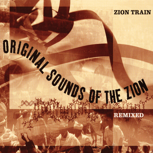 Play & Download Original Sounds of the Zion Remixed by Zion Train | Napster