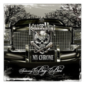 Play & Download My Chrome by Killer Mike | Napster