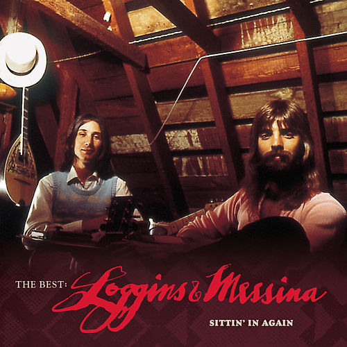 The Best: Sittin' In Again by Loggins & Messina