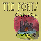Play & Download Celebration Castle by The Ponys | Napster