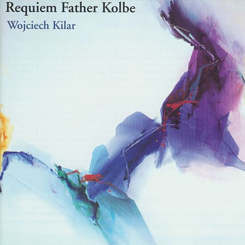 Play & Download Requiem Father Kolbe by Wojciech Kilar | Napster