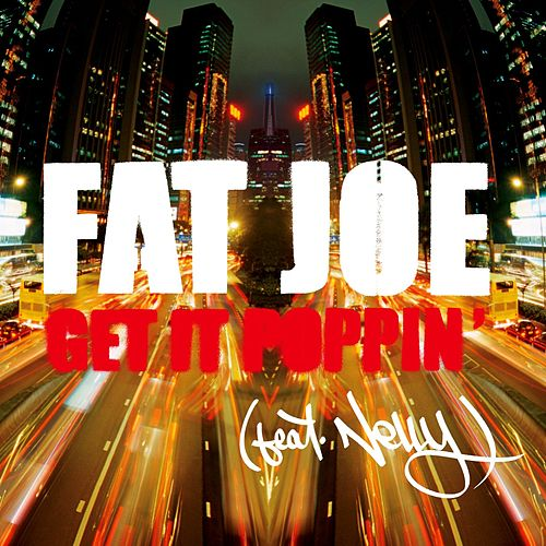 Play & Download Get It Poppin' by Fat Joe | Napster