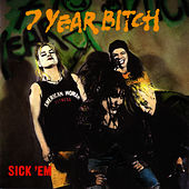 Play & Download Sick'em by 7 Year Bitch | Napster