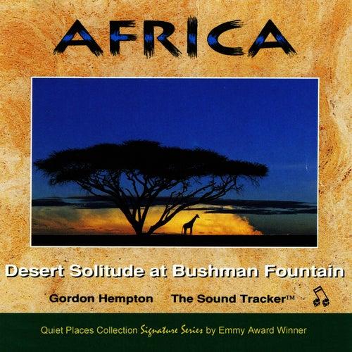 Africa: Desert Solitude at Bushman Fountain by Gordon Hempton