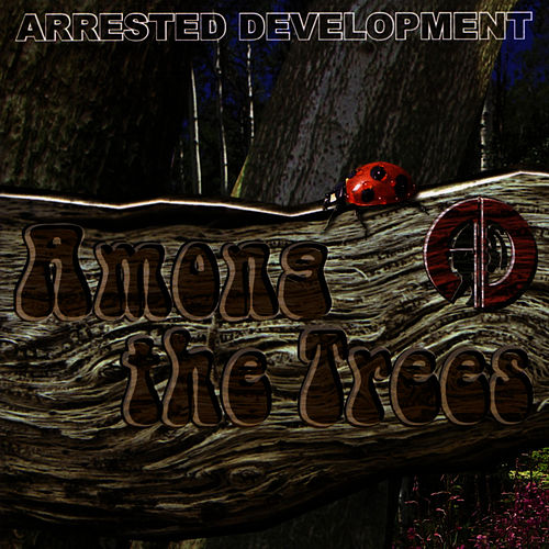 Play & Download Among The Trees by Arrested Development | Napster