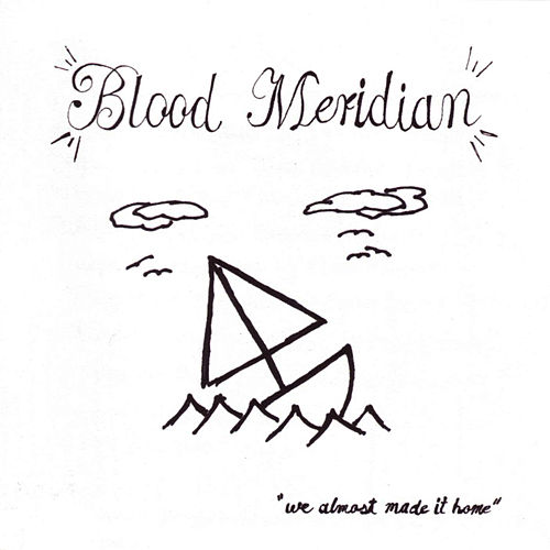 Play & Download We Almost Made It Home by Blood Meridian | Napster
