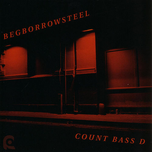 Play & Download BEGBORROWSTEEL by Count Bass D | Napster