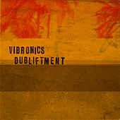 Play & Download Dubliftment by Vibronics | Napster