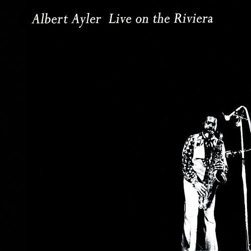 Live On The Riviera by Albert Ayler