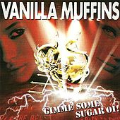 Play & Download Gimme Some Sugar Oi! by Vanilla Muffins | Napster