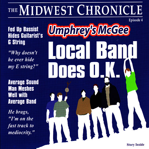 LOCAL BAND DOES OK by Umphrey's McGee