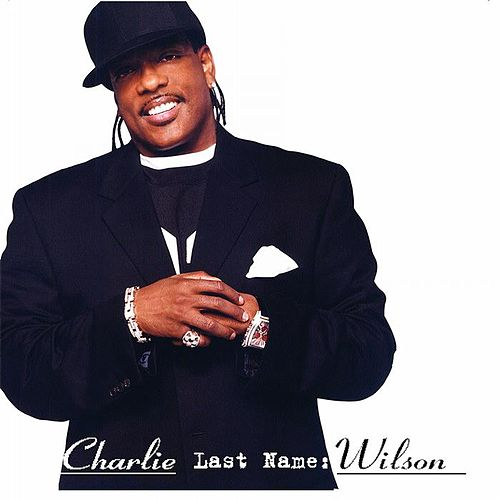 Play & Download Charlie, Last Name Wilson by Charlie Wilson | Napster