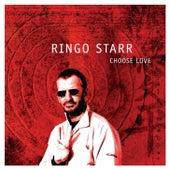 Choose Love by Ringo Starr