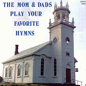 Play & Download Play Your Favorite Hymns by The Mom & Dads | Napster