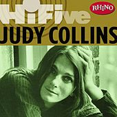 Play & Download Rhino Hi-five: Judy Collins by Judy Collins | Napster