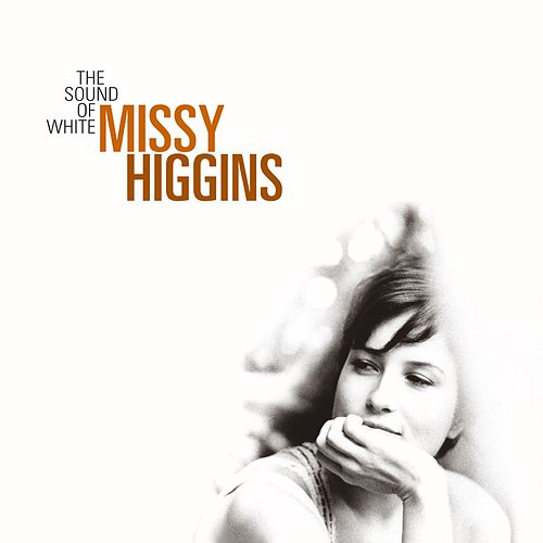 The Sound Of White - U.S. Version by Missy Higgins