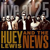 Live at 25 by Huey Lewis and the News