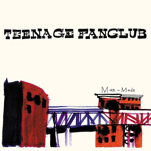 Play & Download Man-Made by Teenage Fanclub | Napster