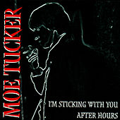 Play & Download I'm Sticking With You After Hours by Moe Tucker | Napster