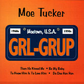 Play & Download GRL-GRUP by Moe Tucker | Napster