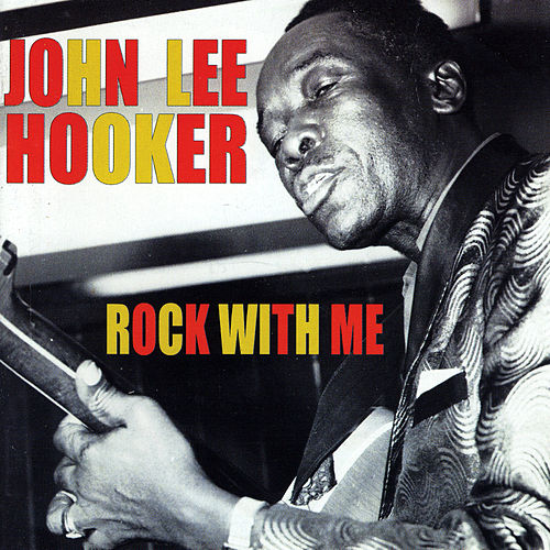 Play & Download Rock With Me by John Lee Hooker | Napster