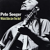 Which Side Are You On? by Pete Seeger
