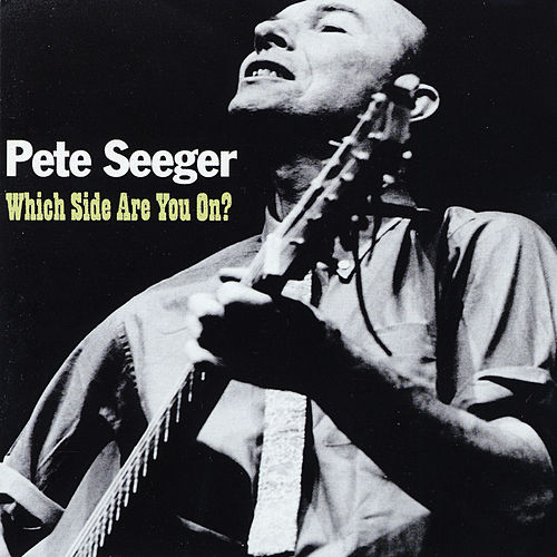 Play & Download Which Side Are You On? by Pete Seeger | Napster