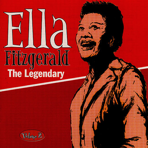 Play & Download The Legendary Volume 2 by Ella Fitzgerald | Napster